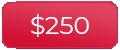 250 dollars